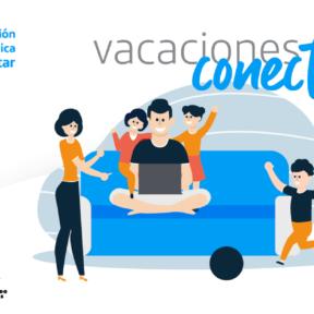 VACACIONES CONECTADOS: Actividades gratuitas para niños y adolescentes en Vacaciones de Julio